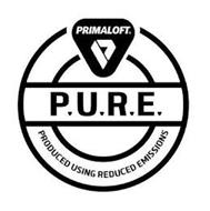 PRIMALOFT P P.U.R.E. PRODUCED USING REDUCED EMISSIONS