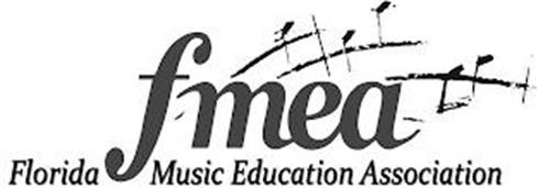 FMEA FLORIDA MUSIC EDUCATION ASSOCIATION