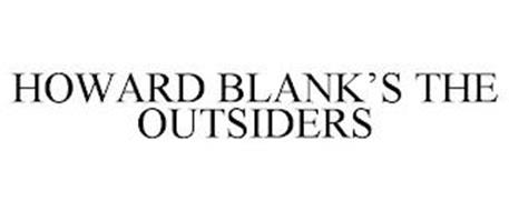 HOWARD BLANK'S THE OUTSIDERS