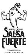 CHEF STRONG'S SALSA FUERTE STRONG FLAVOR STRONG PERSONALITY