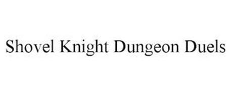 SHOVEL KNIGHT DUNGEON DUELS