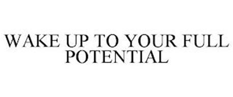 WAKE UP TO YOUR FULL POTENTIAL
