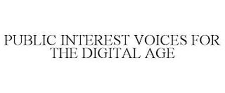PUBLIC INTEREST VOICES FOR THE DIGITAL AGE