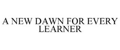 A NEW DAWN FOR EVERY LEARNER