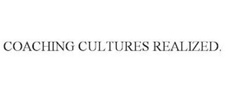COACHING CULTURES REALIZED.
