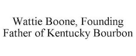 WATTIE BOONE, FOUNDING FATHER OF KENTUCKY BOURBON