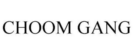 CHOOM GANG