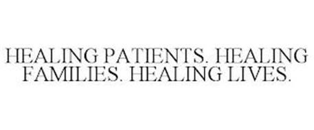HEALING PATIENTS. HEALING FAMILIES. HEALING LIVES.