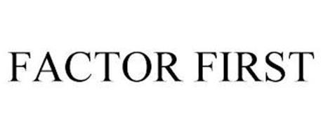 FACTOR FIRST