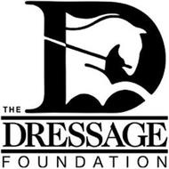 THE D DRESSAGE FOUNDATION