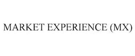 MARKET EXPERIENCE (MX)