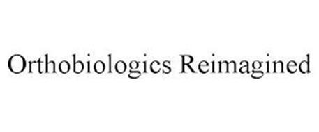 ORTHOBIOLOGICS REIMAGINED