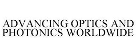 ADVANCING OPTICS AND PHOTONICS WORLDWIDE