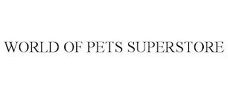 WORLD OF PETS SUPERSTORE