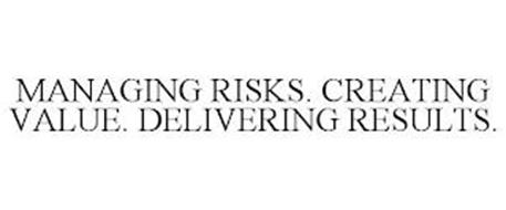 MANAGING RISKS. CREATING VALUE. DELIVERING RESULTS.