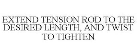 EXTEND TENSION ROD TO THE DESIRED LENGTH, AND TWIST TO TIGHTEN