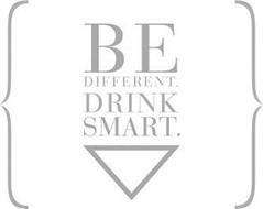 BE DIFFERENT. DRINK SMART.