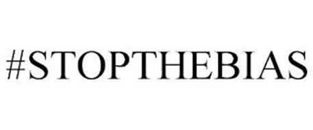 #STOPTHEBIAS