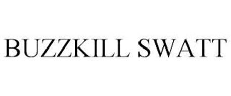 BUZZKILL SWATT