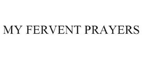 MY FERVENT PRAYERS