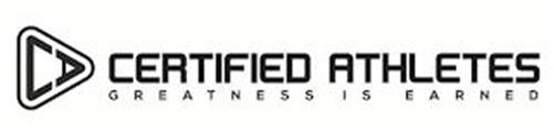 CA CERTIFIED ATHLETES GREATNESS IS EARNED