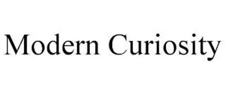 MODERN CURIOSITY