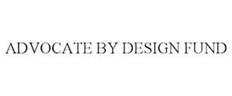 ADVOCATE BY DESIGN FUND