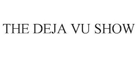 THE DEJA VU SHOW