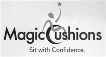 MAGIC CUSHIONS SIT WITH CONFIDENCE.