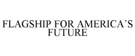 FLAGSHIP FOR AMERICA'S FUTURE