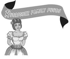RODRIGUEZ FAMILY FOODS