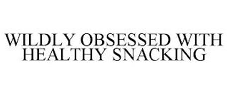 WILDLY OBSESSED WITH HEALTHY SNACKING