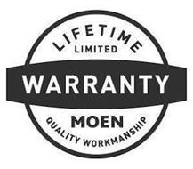LIFETIME LIMITED WARRANTY MOEN QUALITY WORKMANSHIP