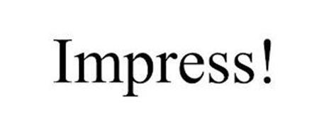 IMPRESS!