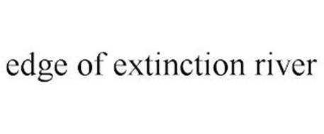 EDGE OF EXTINCTION RIVER