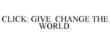 CLICK. GIVE. CHANGE THE WORLD.