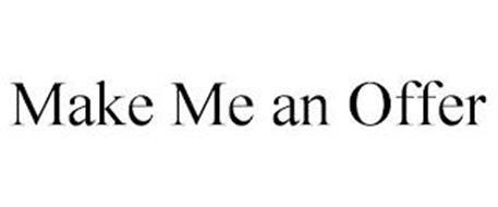 MAKE ME AN OFFER
