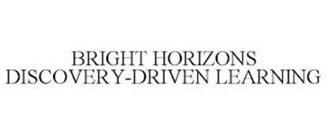 BRIGHT HORIZONS DISCOVERY-DRIVEN LEARNING