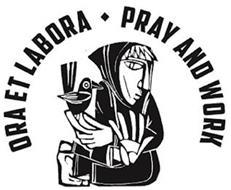 ORA ET LABORA PRAY AND WORK