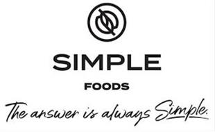 SIMPLE FOODS THE ANSWER IS ALWAYS SIMPLE.
