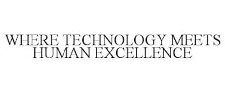WHERE TECHNOLOGY MEETS HUMAN EXCELLENCE
