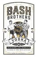 BASH BROTHERS VODKA SUPERIOR QUALITY HAND BOTTLED GLUTEN FREE FILTERED 8 TIMES WITH ATTITUDE 40% ABV (80 PROOF) · 1 LITER  · OKLAHOMA CITY, OK  ESTD 2019 MADE YOU LOOK SPIRITS
