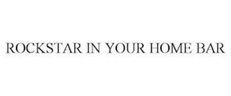 ROCKSTAR IN YOUR HOME BAR
