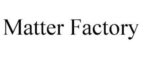 MATTER FACTORY