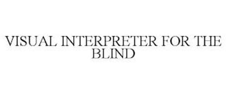 VISUAL INTERPRETER FOR THE BLIND