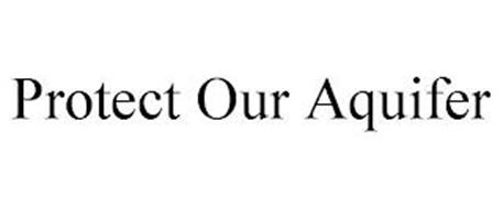 PROTECT OUR AQUIFER