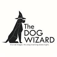 THE DOG WIZARD IT'S NOT MAGIC. IT'S DOGTRAINING DONE RIGHT.