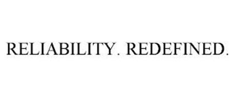 RELIABILITY. REDEFINED.