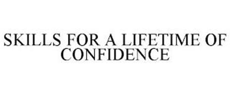 SKILLS FOR A LIFETIME OF CONFIDENCE