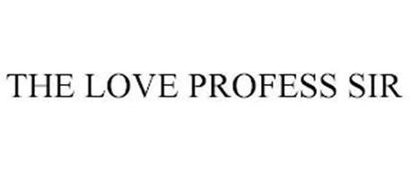 THE LOVE PROFESS SIR